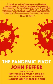 The Pandemic Pivot a Report From the Institute for Policy Studies, the Transnational Institute and F, book cover