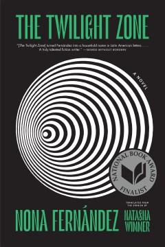 The Twilight Zone, by Nona Fernández