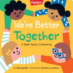 We're better together by by Eileen Spinelli ; illustrated by Ekaterina Trukhan.