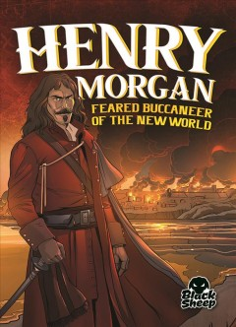 Henry Morgan by by Blake Hoena.