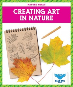 Creating art in nature by by Abby Colich.
