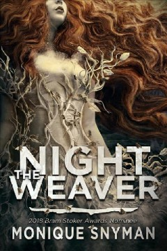 The Night Weaver by Monique Snyman
