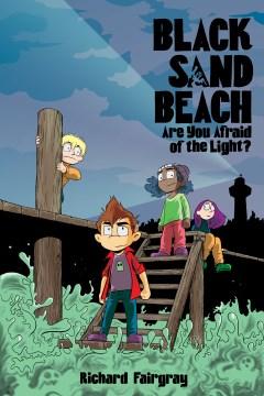 Black Sand Beach: Are you Afraid of the Light? by Richard Fairgray
