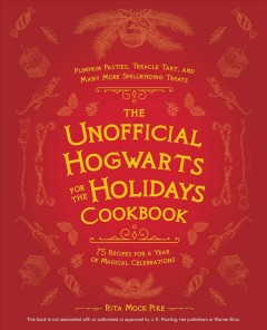 he unofficial Hogwarts for the holidays cookbook