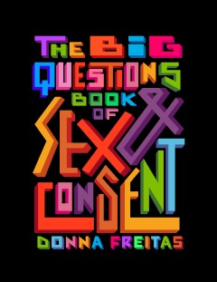The Big Questions Book of Sex & Consent by Donna Freitas