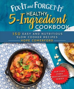 Fix-it and Forget-it Healthy 5-ingredient Cookbook, book cover
