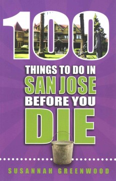 100 Things to Do in San Jose Before You Die, cover