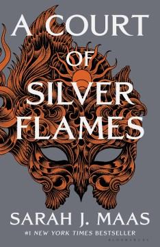 A court of silver flames / Sarah J. Maas.
