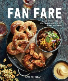 Fan Fare Game-day Recipes for Delicious Finger Foods, Drinks, and More, book cover