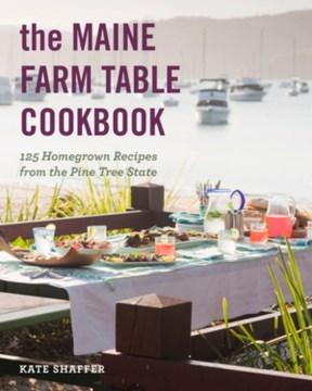The Maine Farm Table Cookbook