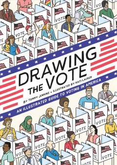 Drawing the Vote: An Illustrated Guide to Voting in America, book cover