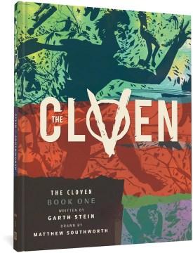 The Cloven. Book 1 / written by Garth Stein ; drawn by Matthew Southworth.