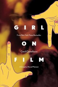 Girl on film by written by Cecil Castellucci ; illustrated by Vicky Leta, Melissa Duffy, V. Gagnon & Jon Berg ; colored by Kieran Quigley & Joana Lafuente ; lettered by Mike Fiorentino.