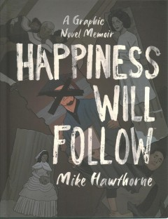 Happiness Will Follow by Mike Hawthorne