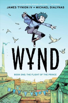 Wynd. Book one, The flight of the prince / written by James Tynion IV