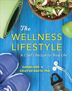 The wellness lifestyle : a chef