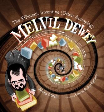 El eficiente, inventivo (a menudo molesto) Melvil Dewey, portada del libro