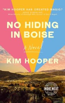 No hiding in Boise by Kim Hooper.
