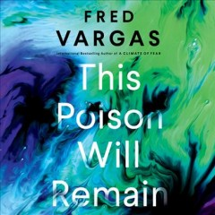 This poison will remain / Fred Vargas ; translation by Sian Reynolds.