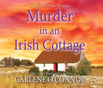 Murder in an Irish cottage / Carlene O