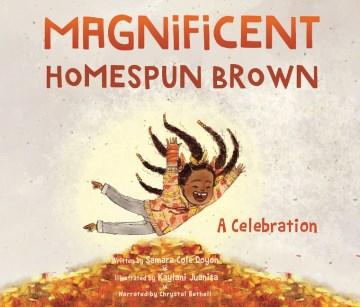 Magnificent homespun brown : a celebration / Samara Cole Doyon.