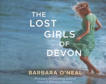 The lost girls of Devon / Barbara O