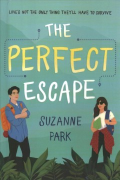 The perfect escape / Suzanne Park