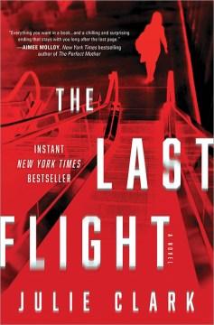 The last flight / Julie Clark.