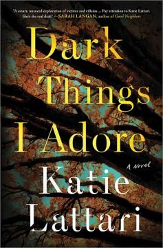 Dark things I adore by Katie Lattari.