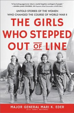 The girls who stepped out of line by Major General Mari K. Eder, U.S. Army, Retired