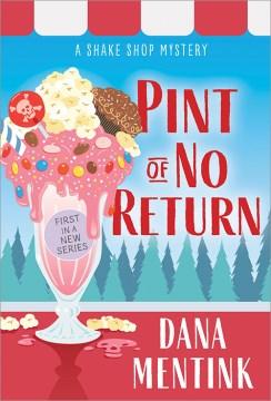 Mentink, Dana.  Pint of No Return