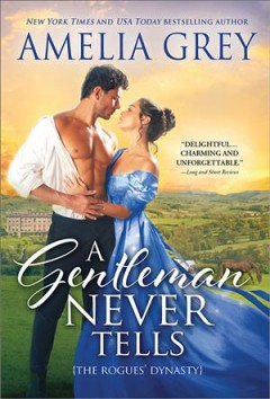 Grey, Amelia.  A Gentleman Never Tells