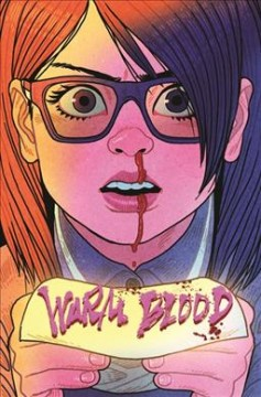 Warm blood. Book 1 / written by Josh Tierney ; cover art & penny design by Afu Chan.