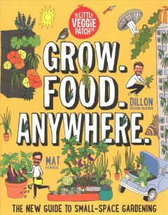 Grow. Food. Anywhere The New Guide to Small-space Gardening, book cover