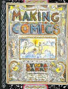 Making comics by Lynda Barry.