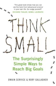 Piense en pequeño: las formas sorprendentemente simples de alcanzar grandes metas, portada del libro