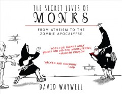 Secret Lives of Monks: From Atheism to the Zombie Apocalypse, book cover