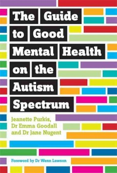 Guide to Good Mental Health on the Autism Spectrum, book cover