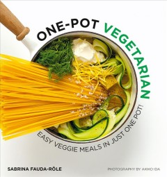 One Pot Vegetarian: Easy Veggie Meals in Just One Pot! by  Sabrina Fauda-Role