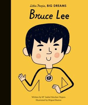 Little People, Big Dreams Bruce Lee