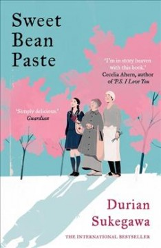 "An. English;""Sweet bean paste / Durian Sukegawa ; translated by Alison Watts"""