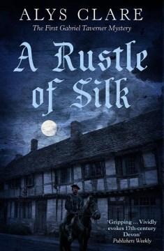 A rustle of silk / Alys Clare.
