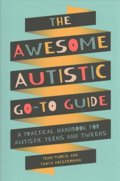 The Awesome Autistic Go-to Guide A Practical Handbook for Autistic Teens and Tweens, book cover