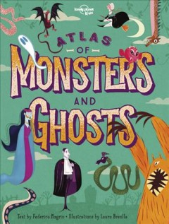 The Atlas of Monsters and Ghosts  -Frederica Magrin