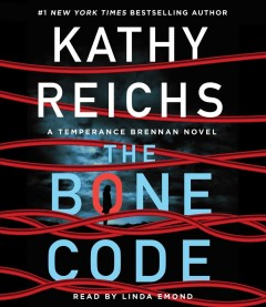The bone code [compact disc] by Kathy Reichs.