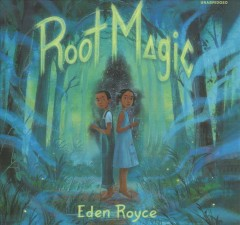 Root magic [sound recording] by Eden Royce.