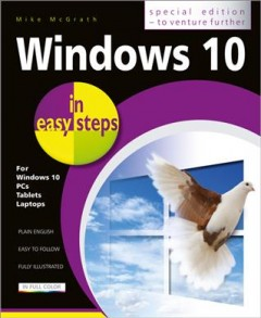 Windows 10 in easy steps : special edition / Mike McGrath
