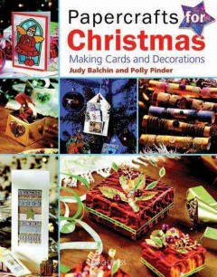 Papercrafts for Christmas:  Making Cards and Decorations, book cover