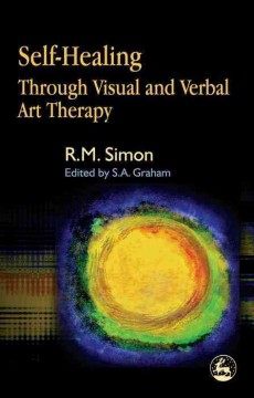 Self-healing Through Visual and Verbal Art Therapy, by R. M. Simon, book cover