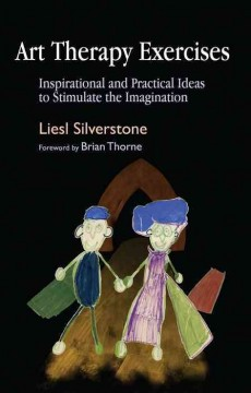 Art Therapy Exercises, Inspirational and Practical Ideas to Stimulate the Imagination, by Liesl  Sil, book cover